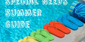 Special Needs Summer Guide