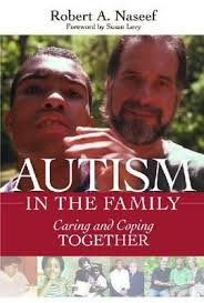 Autism in the Family: Caring and Coping Together  By Robert Naseef Ph.D