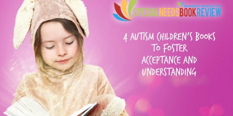 4 Autism Children's Books to Foster Acceptance and Understanding