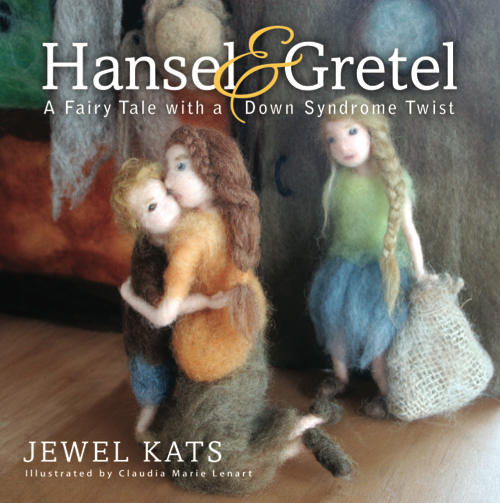 Hansel & Gretel: A Fairy Tale with a Down Syndrome Twist  -by Jewel Kats
