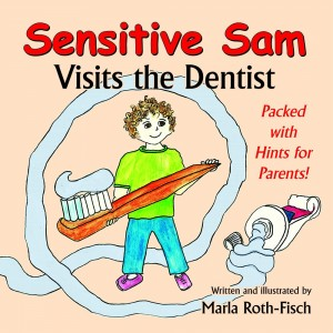 Sensitive Sam Visits the Dentist  -by Marla Roth-Fisch