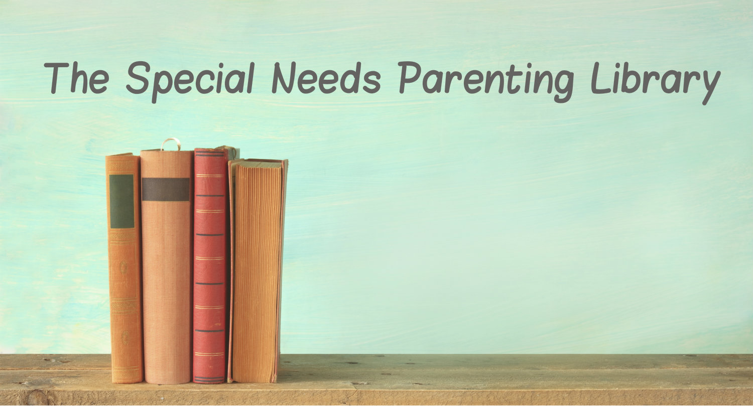 Six Helpful Books for Caregivers of Individuals with Special Needs