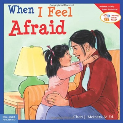 When I Feel Afraid by Cheri Meiners