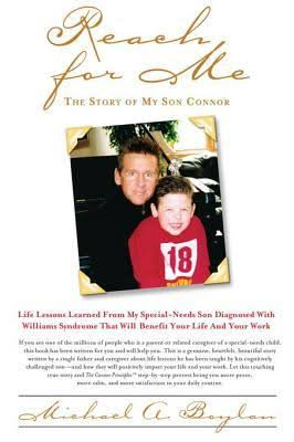 Reach For Me: The Story of My Son Connor By: Michael A. Boylan