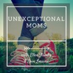 Special-Needs Podcasts: Unexceptional Moms