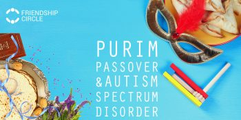 Purim, Passover, and Autism Spectrum Disorder: Recognizing and Dealing with the Challenges