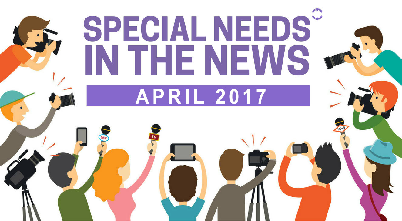 Special Needs News Stories in APril