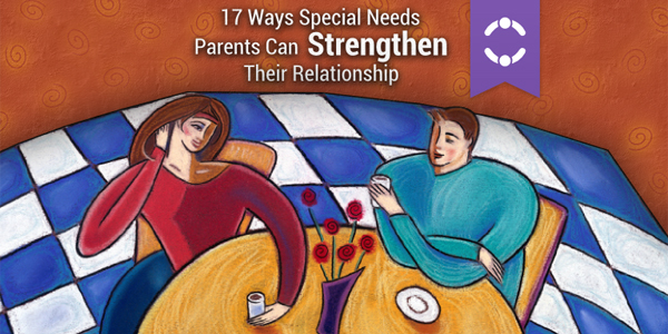 17 ways special needs parents can strengthen their relationship
