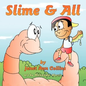 Slime & All by Janet Ann Collins