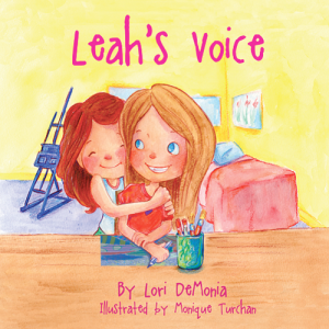 Leah's Voice  by Lori DeMonia with illustrations by  Monique Turchan
