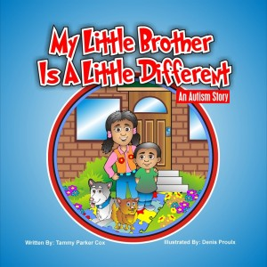 My Little Brother is a Little Different: An Autism Story   by Tammy Parker Cox with illustrations by Denis Proulx