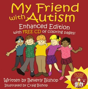My Friend with Autism: Enhanced Edition FREE CD of Coloring Pages   by Beverly Bishop with illustrations by Craig Bishop