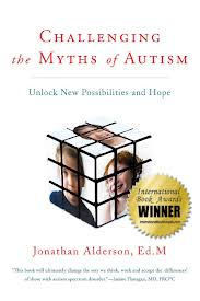 Challenging the Myths of Autism: Unlock New Possibilities and Hope  by Jonathan Alderson