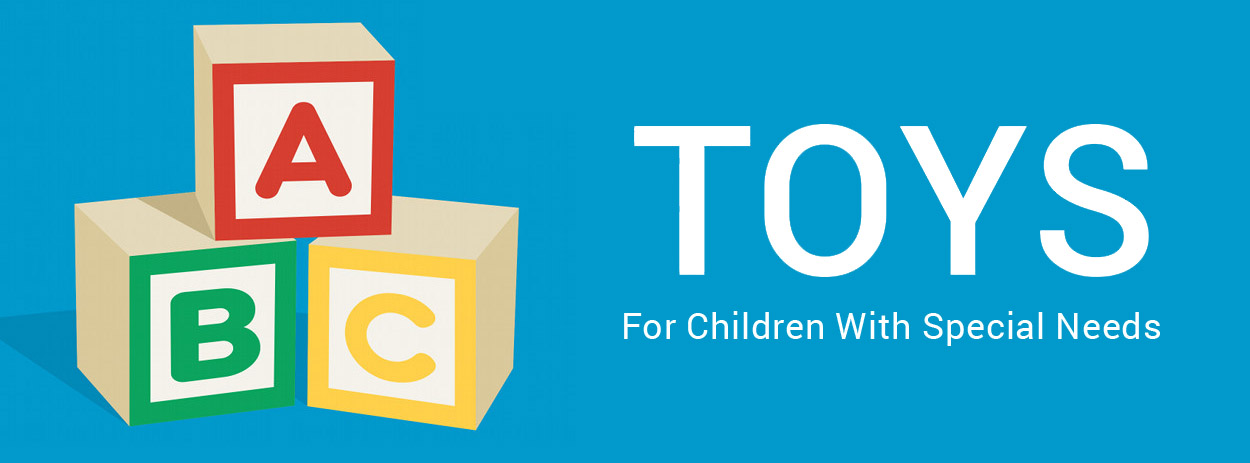 Toys for Children With Special Needs