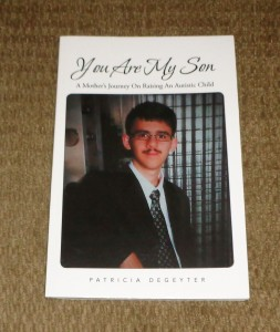 You Are My Son: A Mother's Journey On Raising An Autistic Child  -By Patricia DeGeyter