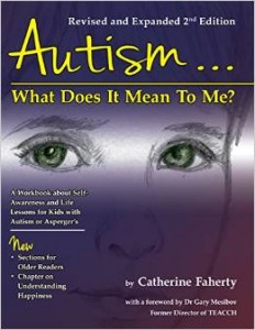 Autism: What Does It Mean to Me?: A Workbook Explaining Self Awareness and Life Lessons to the Child or Youth with High Functioning Autism or Asperger's - Revised and Expanded 2nd -By Catherine Faherty