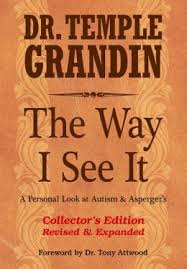 The Way I See It, A Personal Look at Autism and Asperger's Revised and Expanded 3rd EDITION  -By Dr.Temple Grandin