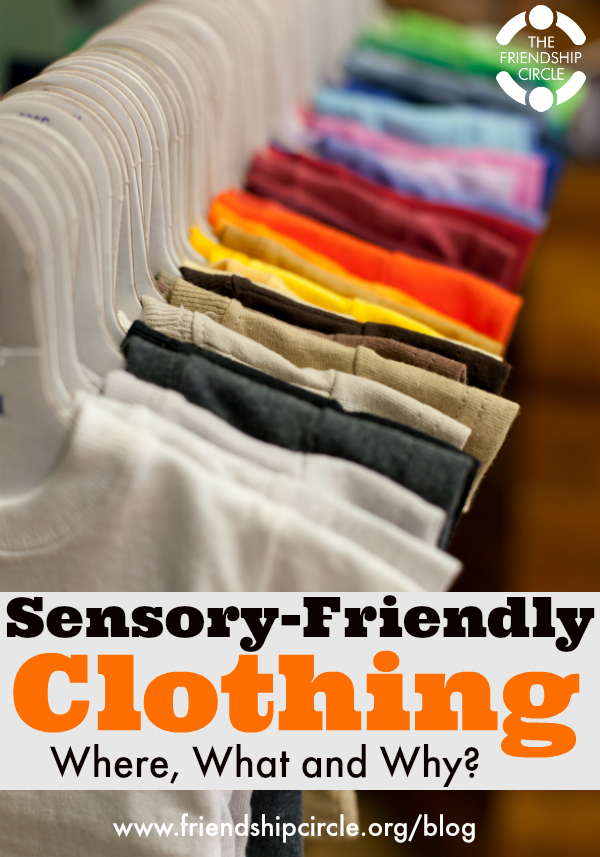 Sensory Friendly Clothing Where What And Why Friendship Circle Special Needs Blog