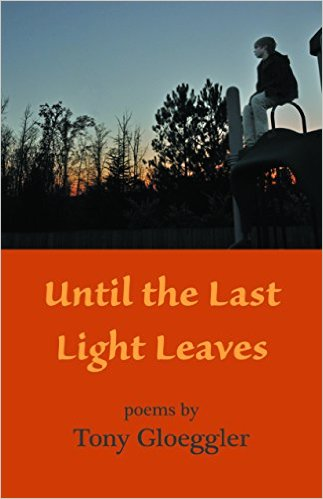Until the Last Light Leaves – Narrative Poetry About Autistic Boy By Tony Gloeggler