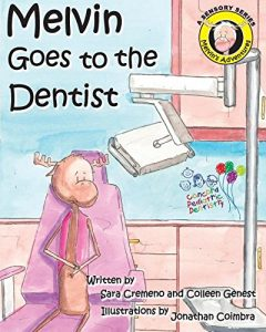 Melvin Goes to the Dentist Written by Sara Cremeno and Colleen Genest and illustrated by Jonathan Coimbra