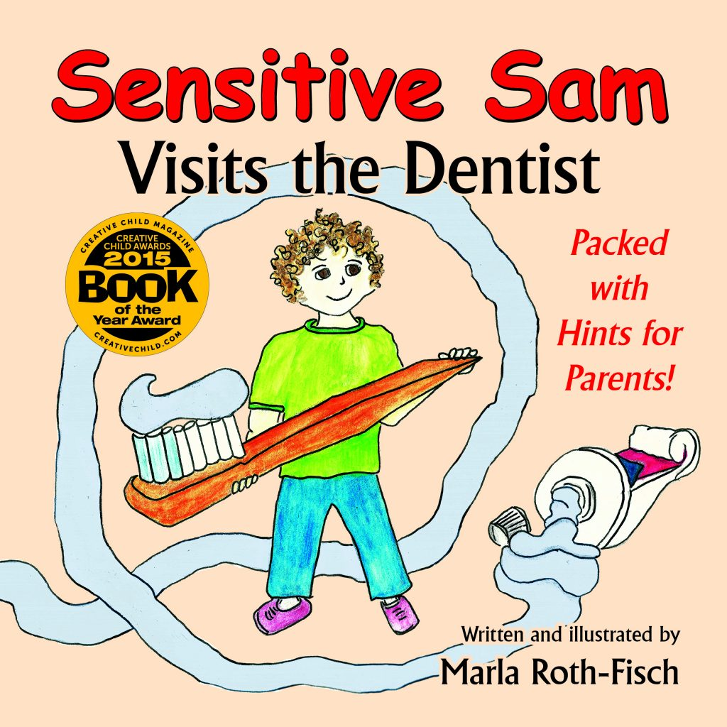 Sensitive Sam Visits the Dentist  -Written and illustrated by Marla Roth-Fisch
