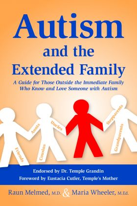 Books on Child Development, Autistic Teens and Young Adults, and Autism and the Extended Family