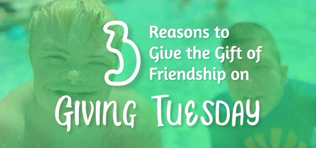 3 Reasons to Give the Gift of Friendship on Giving Tuesday